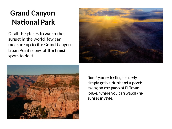 Grand Canyon National Park Of all the places to watch the sunset in the world, few