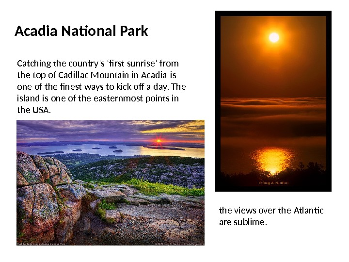 Acadia National Park Catching the country's 'first sunrise' from the top of Cadillac Mountain in Acadia