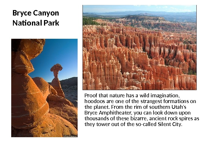 Bryce Canyon National Park Proof that nature has a wild imagination,  hoodoos are one of