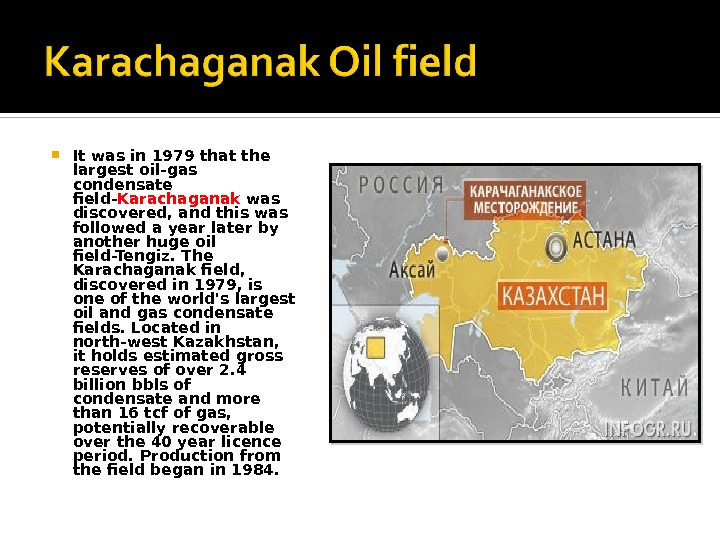 It was in 1979 that the largest oil-gas condensate field- Karachaganak was discovered, and this