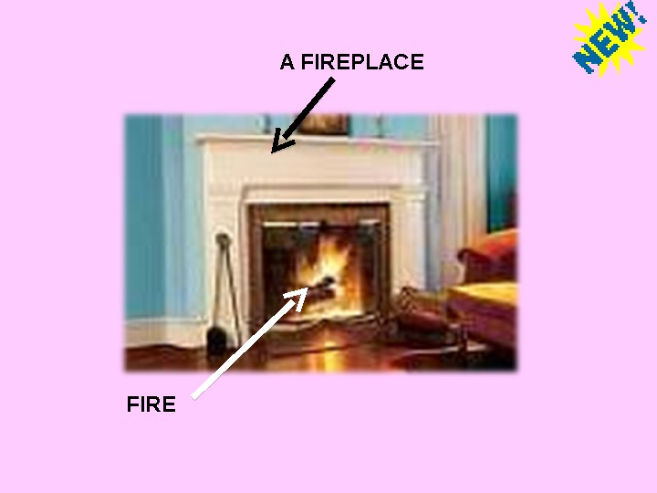 A FIREPLACE FIRE