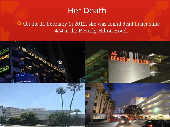Her Death On the 11 February in 2012, she was found dead in her suite 434