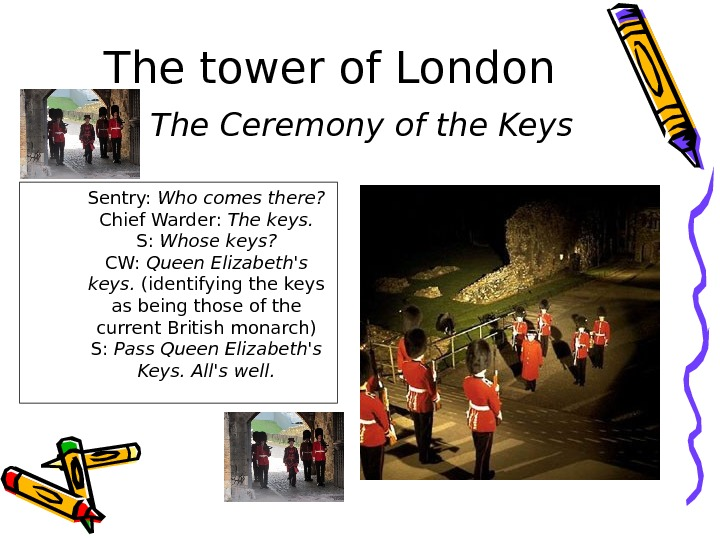 The tower of London    The Ceremony of the Keys Sentry: Who