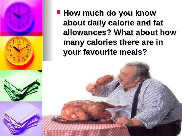 How much do you know about daily calorie and fat allowances? What about how