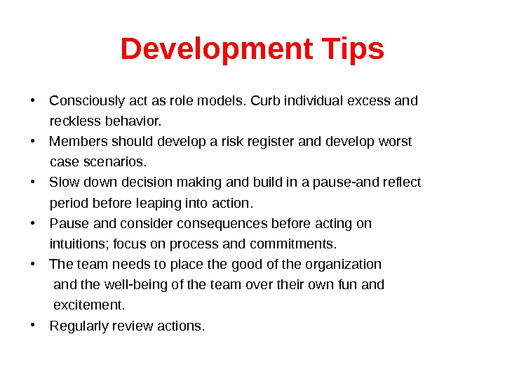 Development Tips • Consciously act as role models. Curb individual excess and  reckless behavior.