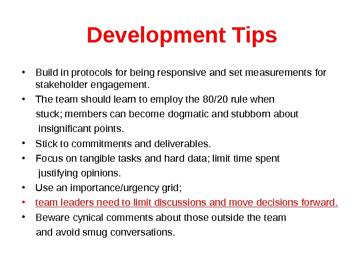 Development Tips • Build in protocols for being responsive and set measurements for stakeholder engagement.