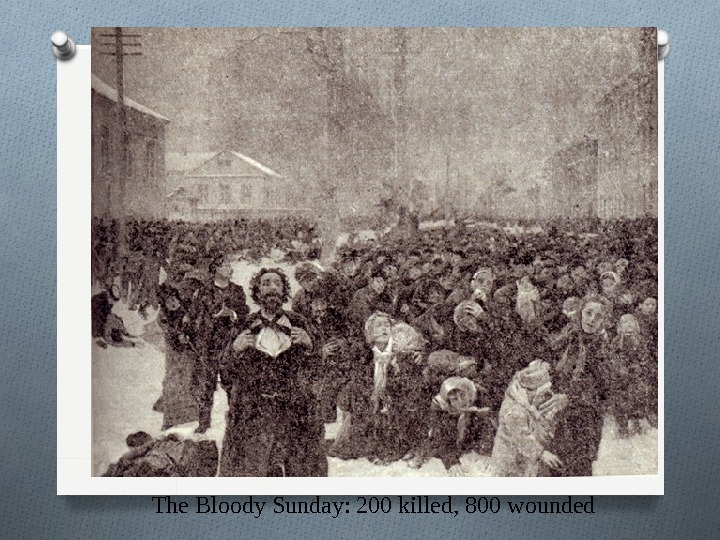 The Bloody Sunday: 200 killed, 800 wounded