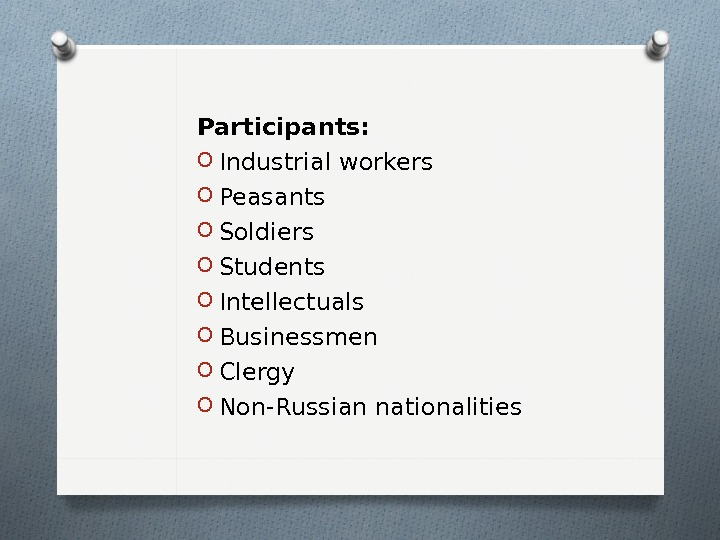 Participants: O Industrial workers O Peasants O Soldiers O Students O Intellectuals O Businessmen O Clergy