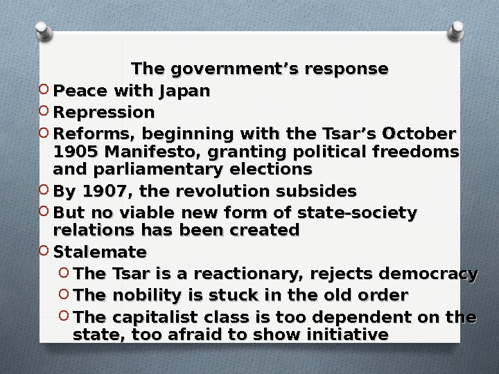 The government's response O Peace with Japan O Repression O Reforms, beginning with the Tsar's October