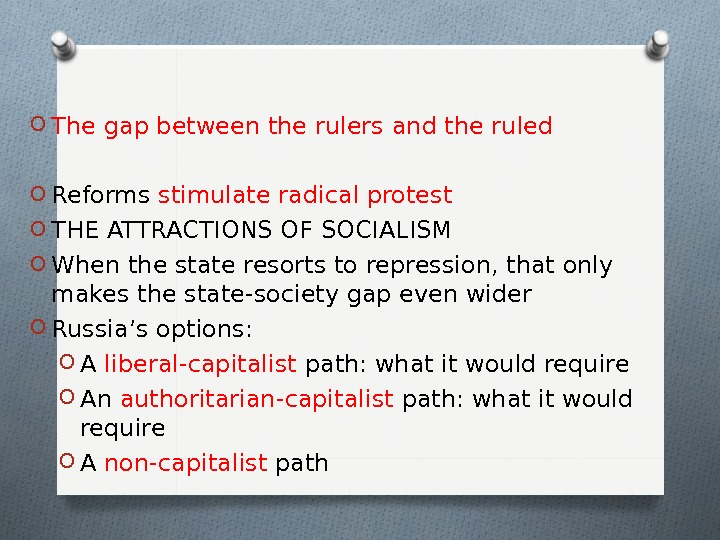 O The gap between the rulers and the ruled O Reforms stimulate radical protest O THE