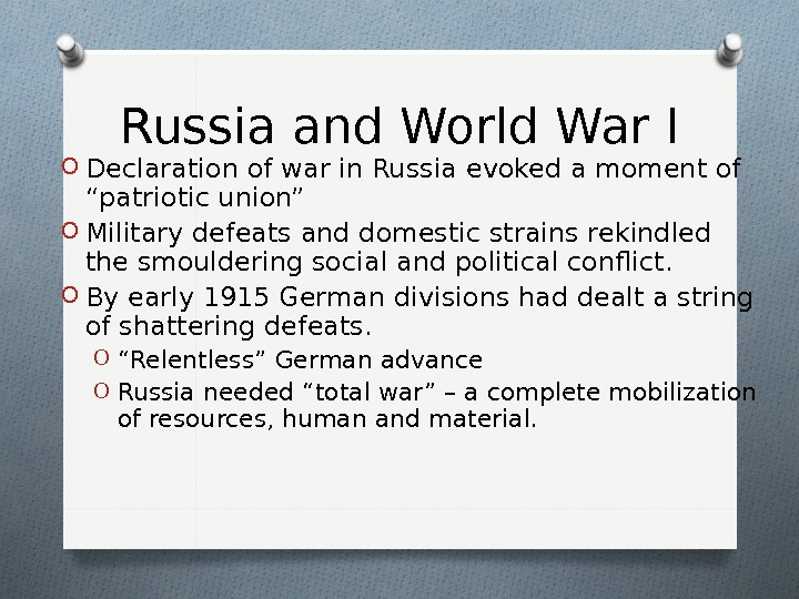"Russia and World War I O Declaration of war in Russia evoked a moment of ""patriotic"