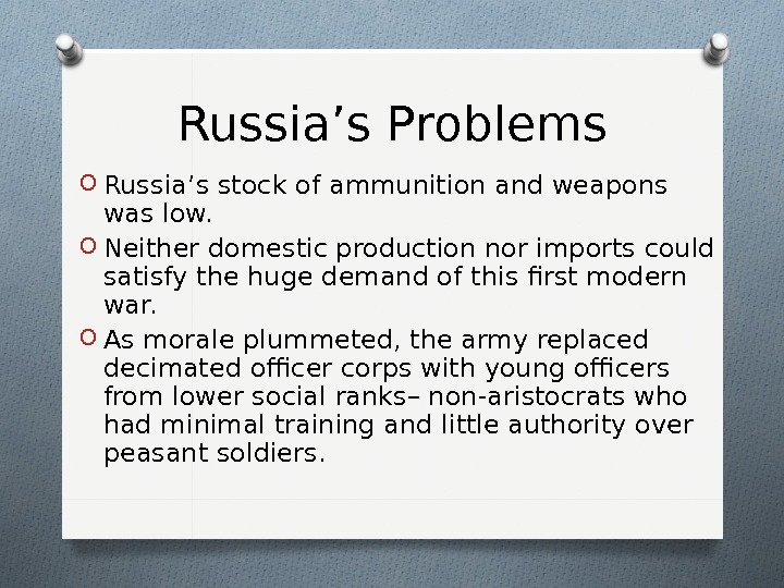 Russia's Problems O Russia's stock of ammunition and weapons was low. O Neither domestic production nor