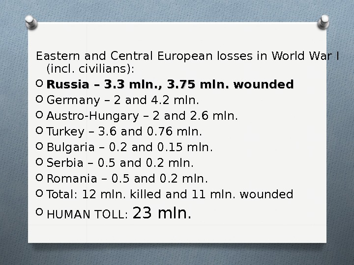 Eastern and Central European losses in World War I (incl. civilians): O Russia – 3. 3