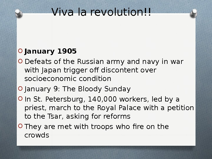 Viva la revolution!!  O January 1905 O Defeats of the Russian army and navy in