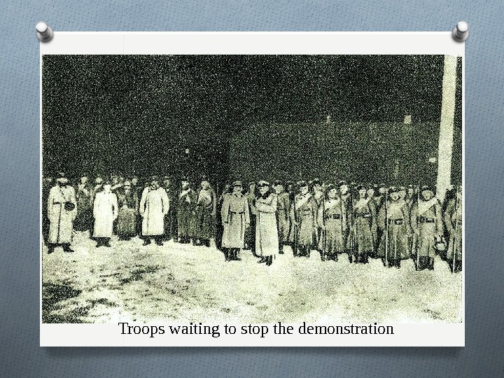 Troops waiting to stop the demonstration