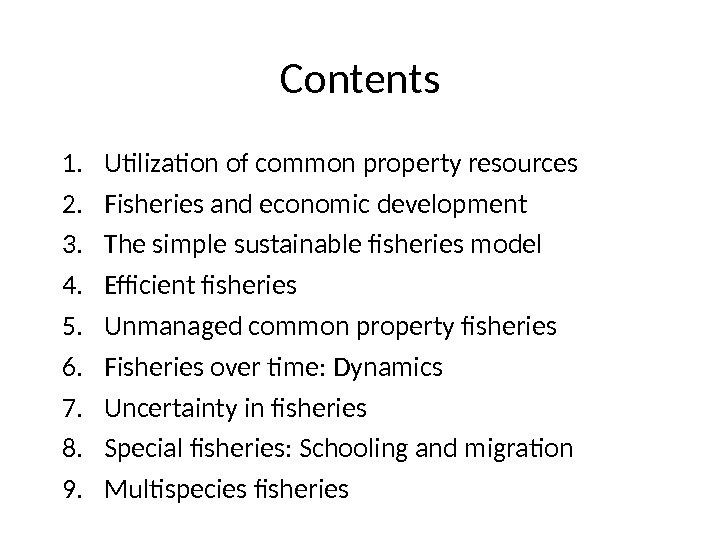 Contents 1. Utilization of common property resources 2. Fisheries and economic development 3. The simple sustainable