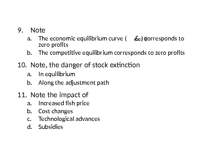9. Note a. The economic equilibrium curve (   ) corresponds to zero profits b.