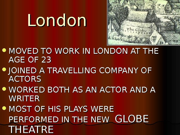 London MOVED TO WORK IN LONDON AT THE AGE OF 23  JOINED A TRAVELLING COMPANY