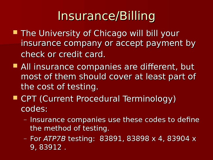 Insurance/Billing The University of Chicago will bill your insurance company or accept payment by check or