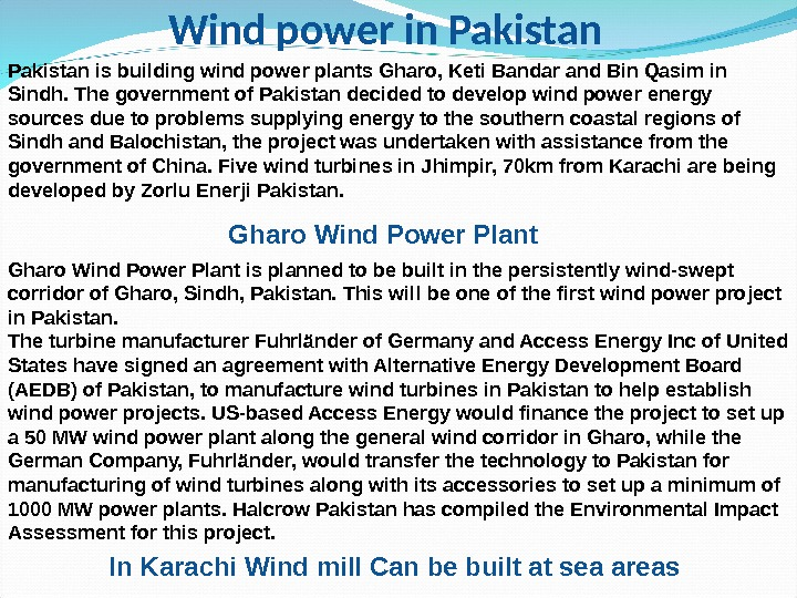 Wind power in Pakistan is building wind power plants Gharo, Keti Bandar and Bin Qasim in