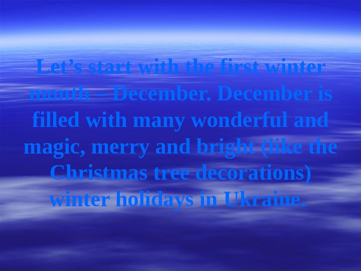 Let's start with the first winter month – December is filled with many wonderful