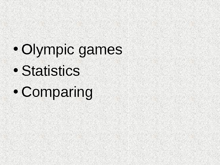 • Olympic games • Statistics • Comparing