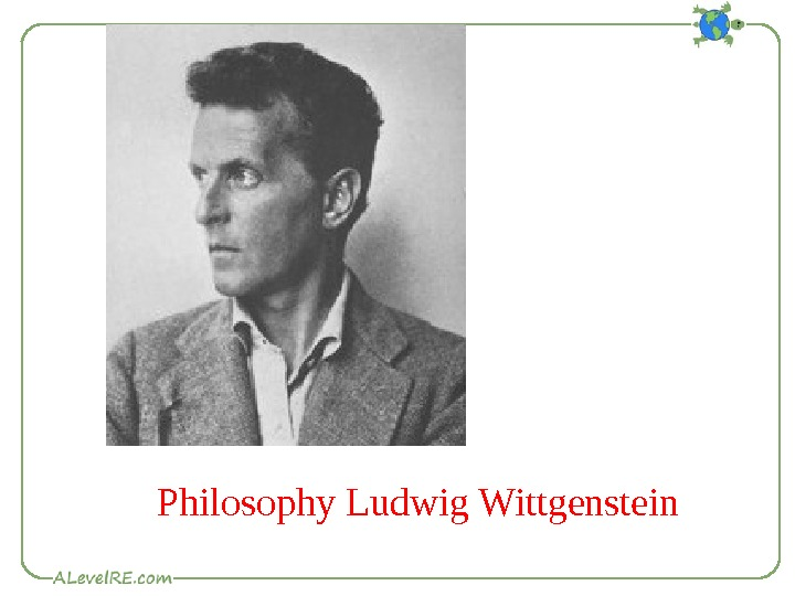 Philosophy Ludwig Wittgenstein