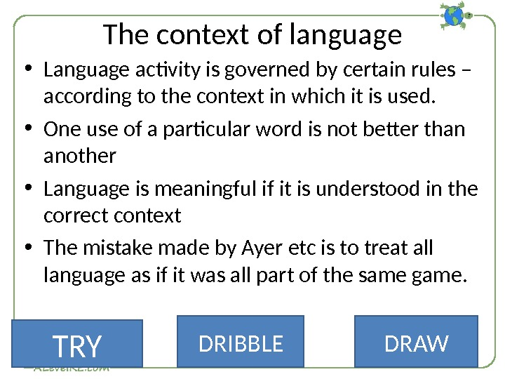 The context of language • Language activity is governed by certain rules – according to the