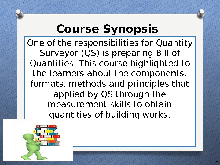 One of the responsibilities for Quantity Surveyor (QS) is preparing Bill of Quantities. This course highlighted