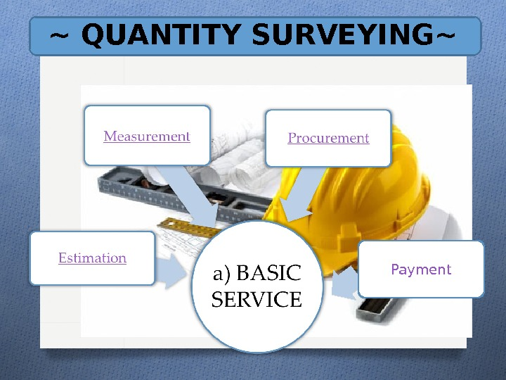 ~ QUANTITY SURVEYING~ Payment