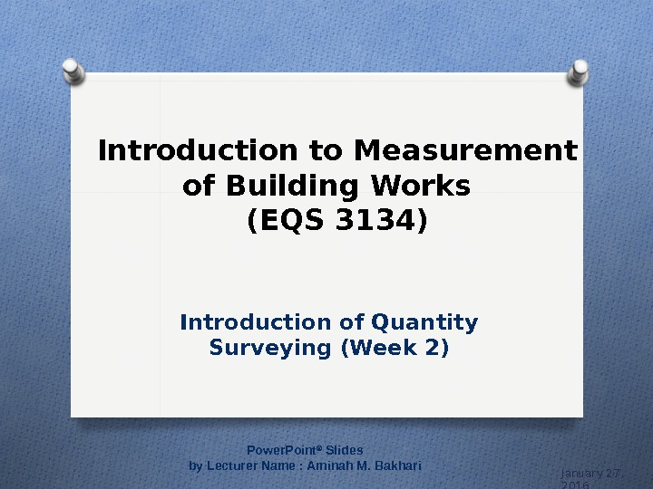Introduction to Measurement of Building Works  (EQS 3134) Introduction of Quantity Surveying (Week 2) January