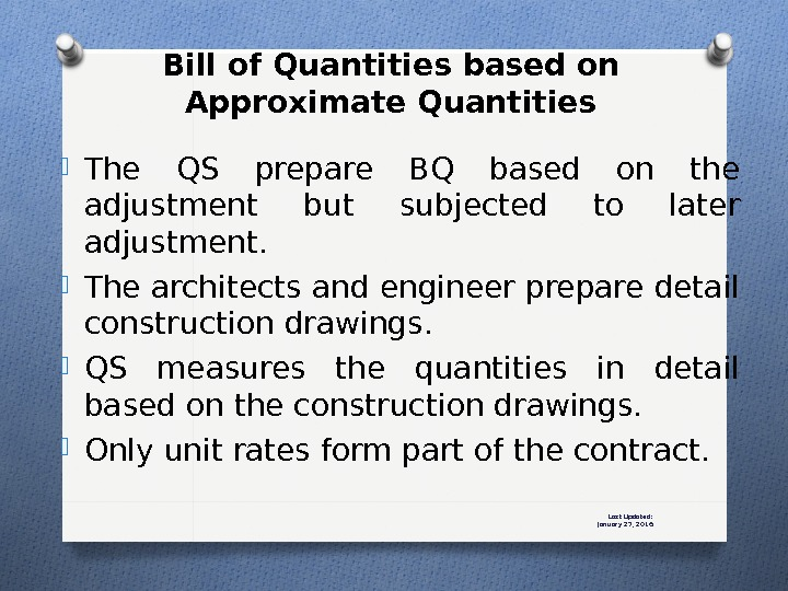 Last Updated: January 27, 2016 The QS prepare BQ based on the adjustment but subjected to