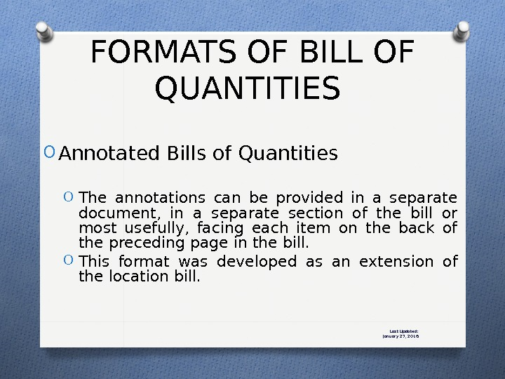 Last Updated: January 27, 2016 O Annotated Bills of Quantities O The annotations can be provided