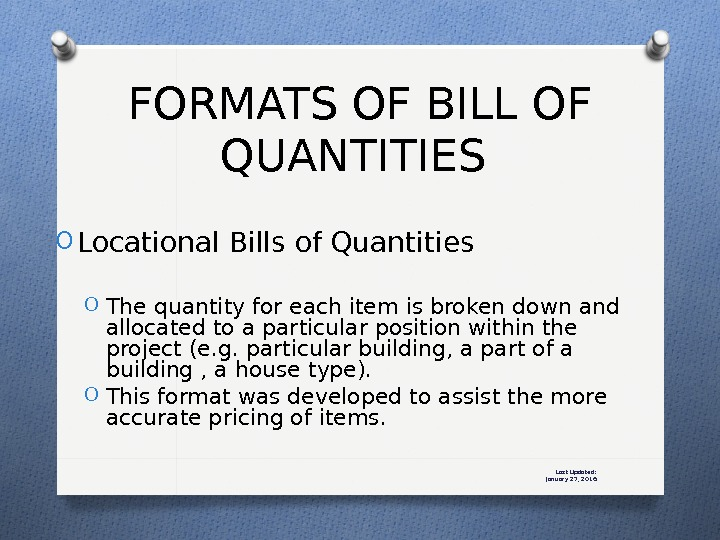 Last Updated: January 27, 2016 O Locational Bills of Quantities O The quantity for each item