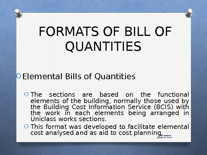 Last Updated: January 27, 2016 O Elemental Bills of Quantities O The sections are based on