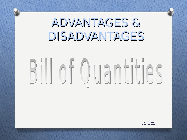 Last Updated: January 27, 2016 ADVANTAGES & DISADVANTAGES