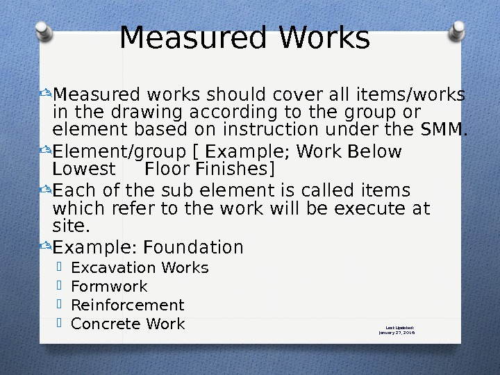 Last Updated: January 27, 2016 Measured works should cover all items/works in the drawing according to