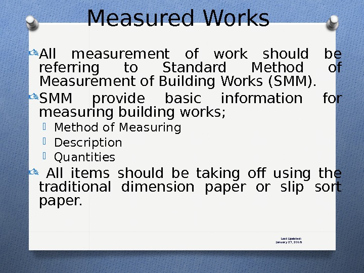 Last Updated: January 27, 2016 All measurement of work should be referring to Standard Method of