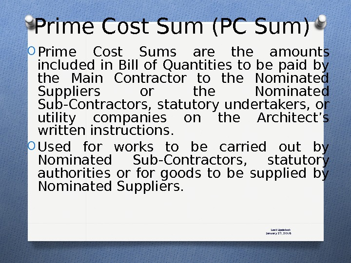 Last Updated: January 27, 2016 O Prime Cost Sums are the amounts included in Bill of