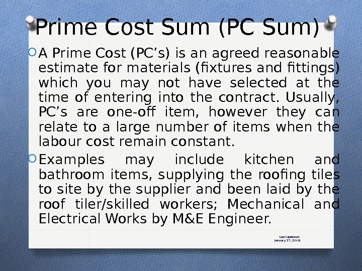 Last Updated: January 27, 2016 O A Prime Cost (PC's) is an agreed reasonable estimate for