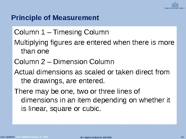 12 © I-Station Solutions Sdn Bhd. Last Updated: Principle of Measurement Column 1 – Timesing