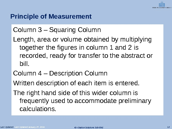 13 © I-Station Solutions Sdn Bhd. Last Updated: Principle of Measurement Column 3 – Squaring