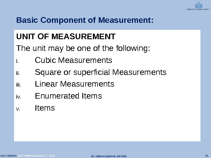 16 © I-Station Solutions Sdn Bhd. Last Updated: Basic Component of Measurement: UNIT OF MEASUREMENT