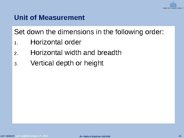 21 © I-Station Solutions Sdn Bhd. Last Updated: Unit of Measurement Set down the dimensions