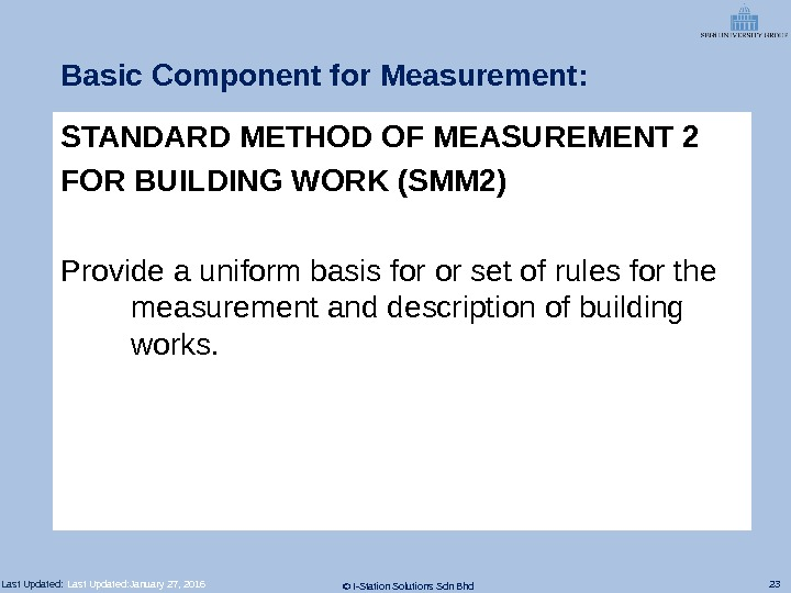 23 © I-Station Solutions Sdn Bhd. Last Updated: Basic Component for Measurement: STANDARD METHOD OF