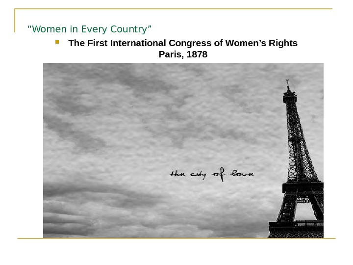""" Women in Every Country""  The First International Congress of Women's Rights Paris,"