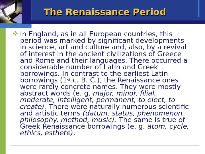 The Renaissance Period In England, as in all European countries, this period was marked by significant