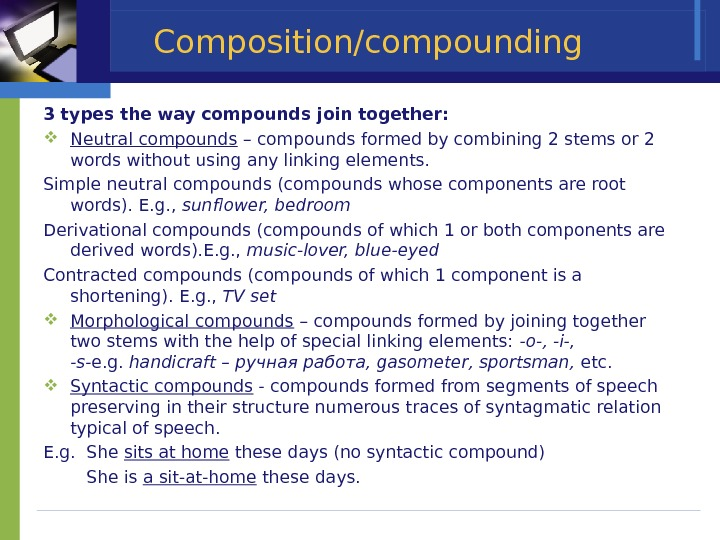 Composition/compounding 3 types the way compounds join together:  Neutral compounds – compounds formed by combining