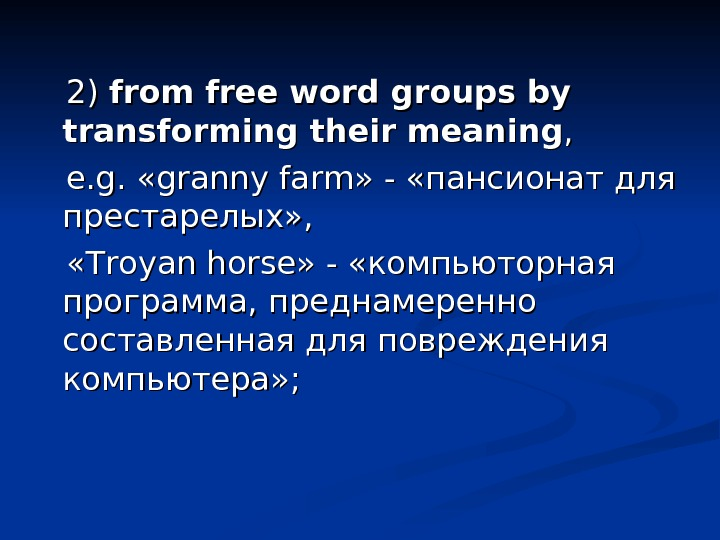 2) 2) from free word groups by transforming their meaning , ,