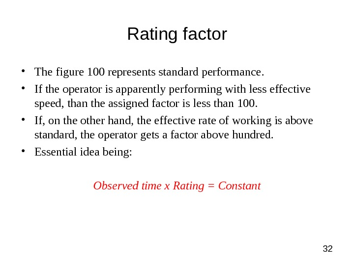 32 Rating factor • The figure 100 represents standard performance.  • If the operator is